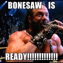 bonesaw-is-ready